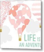 Life Is An Adventure Pink- Art By Linda Woods Metal Print