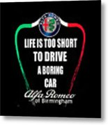 Life Is Too Short With Boring Car Metal Print