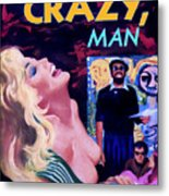 Like Crazy Man Metal Print