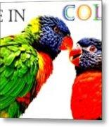 Live In Color Metal Print