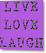 Live Love Laugh Metal Print