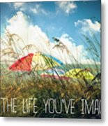Live The Life You've Imagined Metal Print