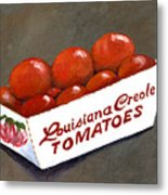 Louisiana Creole Tomatoes Metal Print