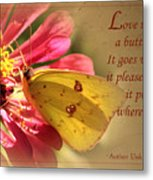 Love Is Like A Butterfly Metal Print