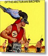 Love Slaves Of The Arcturian Birdmen Metal Print