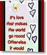 Love World Round Flat Red Metal Print
