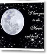 Love You To The Moon And Back Metal Print by Michelle Frizzell-Thompson