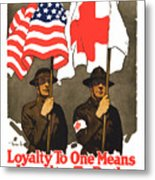Loyalty To One Means Loyalty To Both Metal Print