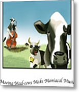 Mooing Mad Cows Metal Print