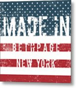 Made In Bethpage, New York Metal Print