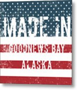 Made In Goodnews Bay, Alaska Metal Print