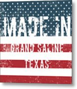 Made In Grand Saline, Texas Metal Print