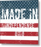 Made In Independence, Ohio Metal Print