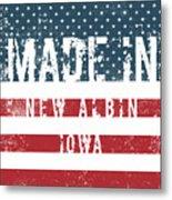 Made In New Albin, Iowa Metal Print