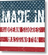 Made In Ocean Shores, Washington Metal Print
