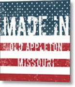 Made In Old Appleton, Missouri Metal Print