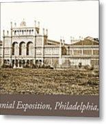 Main Building, Centennial Exposition, 1876, Philadelphia Metal Print