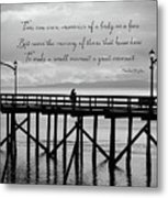 Make A Small Moment A Great Moment - Black And White Art Metal Print