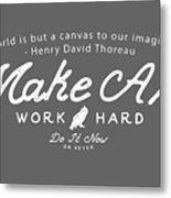 Make Art Work Hard Metal Print