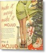 Make It Merry...make It Mojud Metal Print