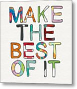 Make The Best Of It Multicolor- Art By Linda Woods Metal Print