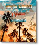 Malibu Is Paradise Metal Print