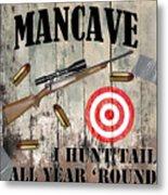 Mancave Hunt Tail Metal Print