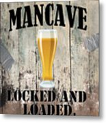 Mancave Locked And Loaded Metal Print