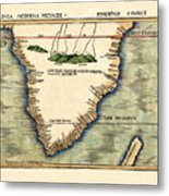 Map Of South Africa 1513 Metal Print