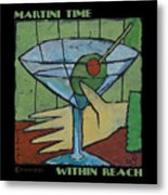Martini Time - Within Reach Metal Print