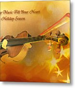 May Music Fill Your Heart Metal Print