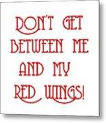 Me And My Red Wings 1 Metal Print