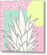 Memphis Pineapple Top Metal Print