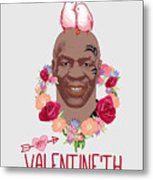Mike Tyson Inspired Valentines Happy Valentine'th Day  Metal Print