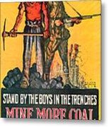 Mine More Coal Metal Print