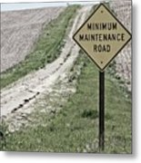 Minimum Maintence Metal Print