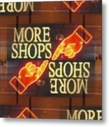 More Shops Metal Print