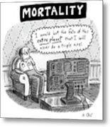 Mortality Metal Print