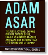 Motivational Quotes - Adam Asar Metal Print
