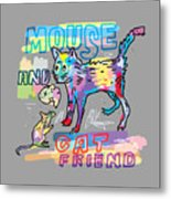 Mouse And Cat Friend Metal Print