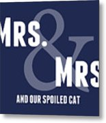 Mrs And Mrs And Cat- Blue Metal Print
