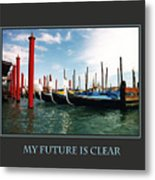 My Future Is Clear Metal Print
