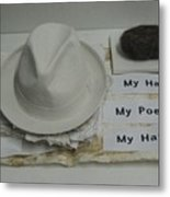 My Hair  My Poems  My Hat Metal Print