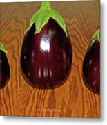 My Three Eggplant Fruits Metal Print