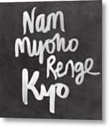 Nam Myoho Renge Kyo Metal Print