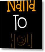 Nana To You Smiley Metal Print