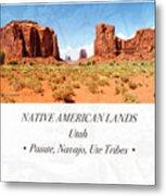 Native American Land, Monument Valley, Navajo Tribal Park Metal Print