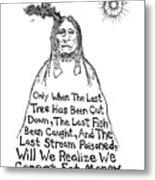 Native American Proverb Drawing Metal Print