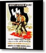 Nazi Allies Anti Soviet Propaganda Poster Circa 1942 Color Added 2016 Metal Print