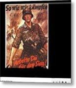 Nazi Propaganda Poster Number 2 Circa 1942 Metal Print